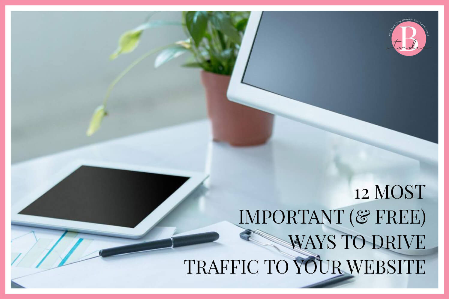 12 Most Important (& FREE) Ways to drive Traffic to your Website img