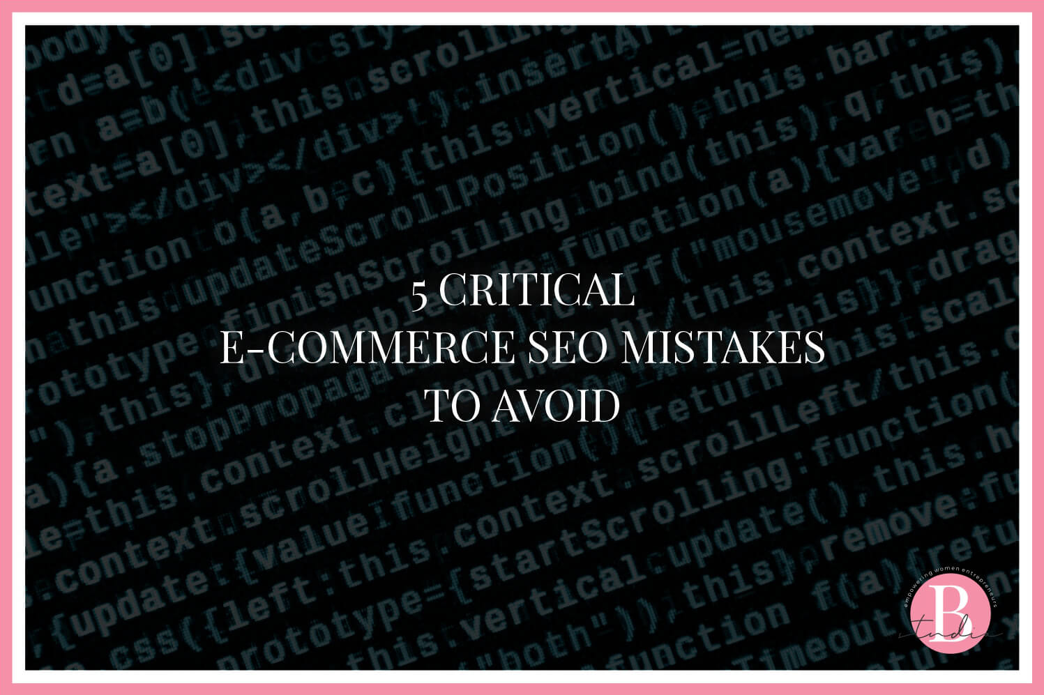 5 Critical E-Commerce SEO Mistakes To Avoid img