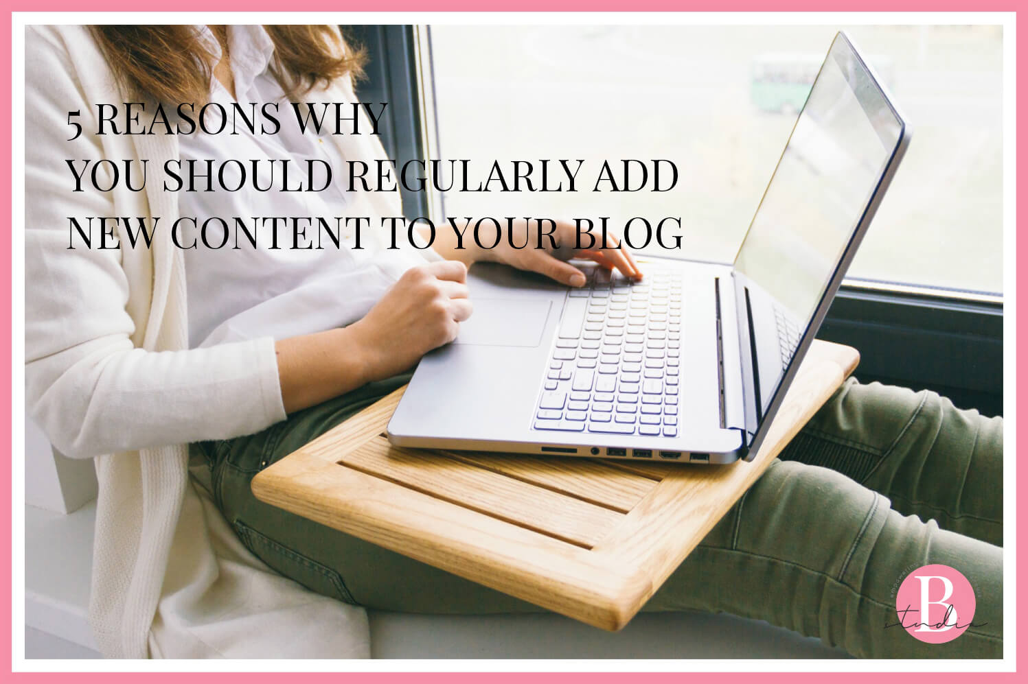 5 Reasons Why You Should Regularly Add New Content to Your Blog img
