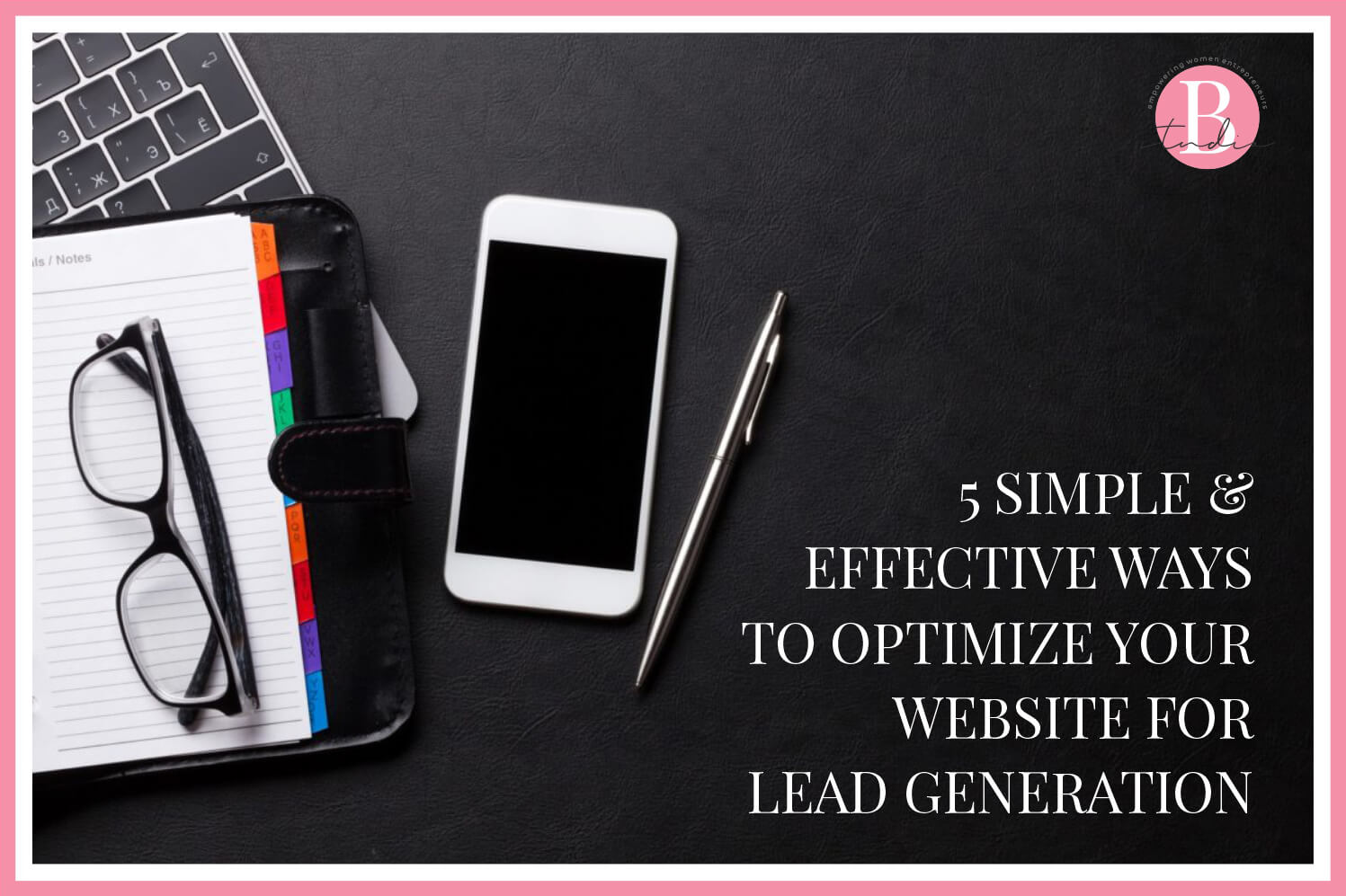 5 Simple & Effective Ways to Optimize Your Website for Lead Generation img