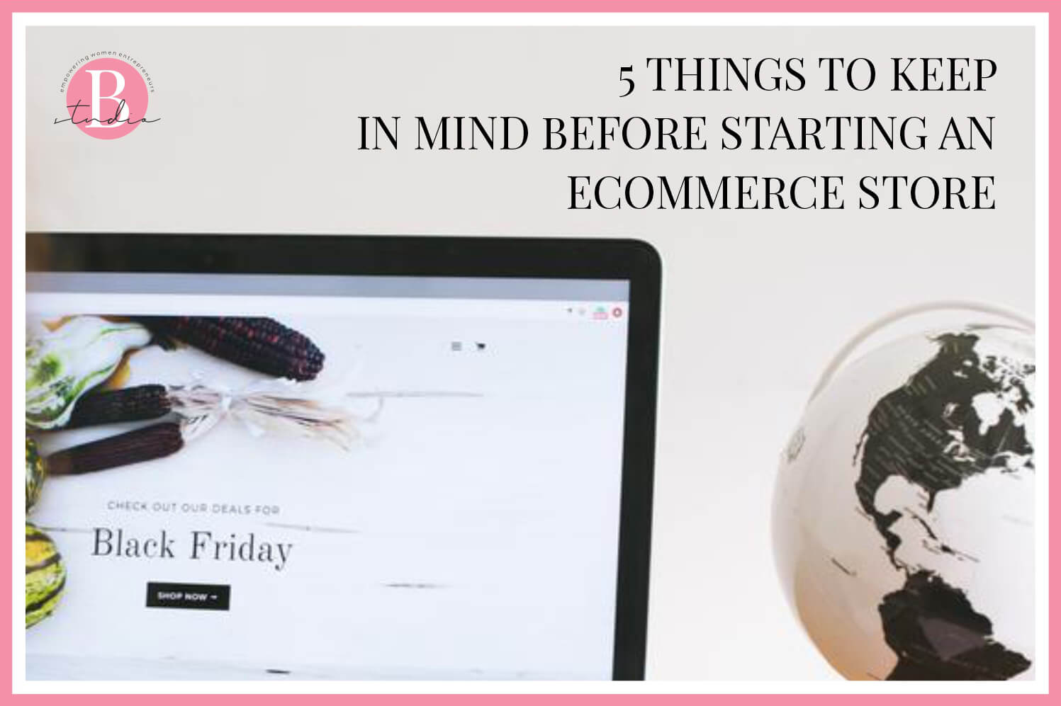 5 Things to Keep in Mind Before Starting an eCommerce Store img