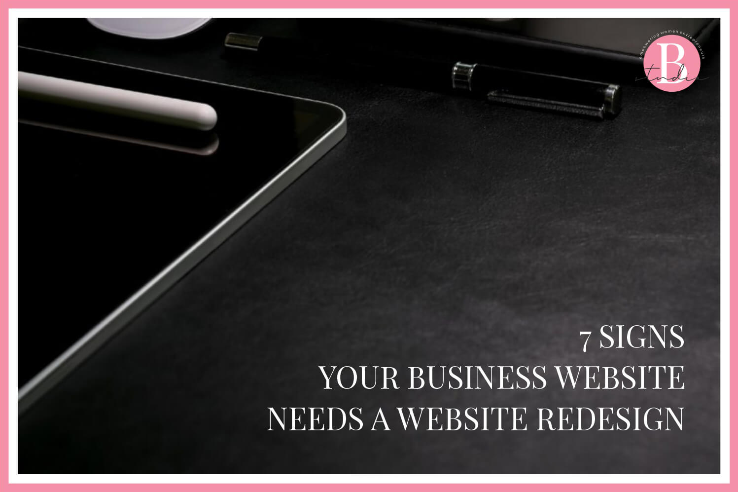 7 Signs your Business Website needs a Website Redesign img