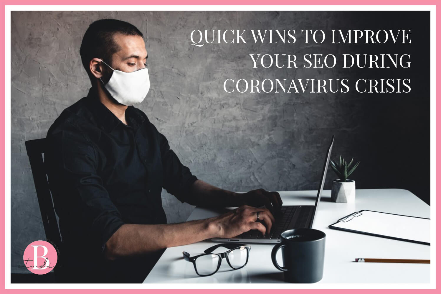 Quick Wins To Improve Your SEO During Coronavirus Crisis img