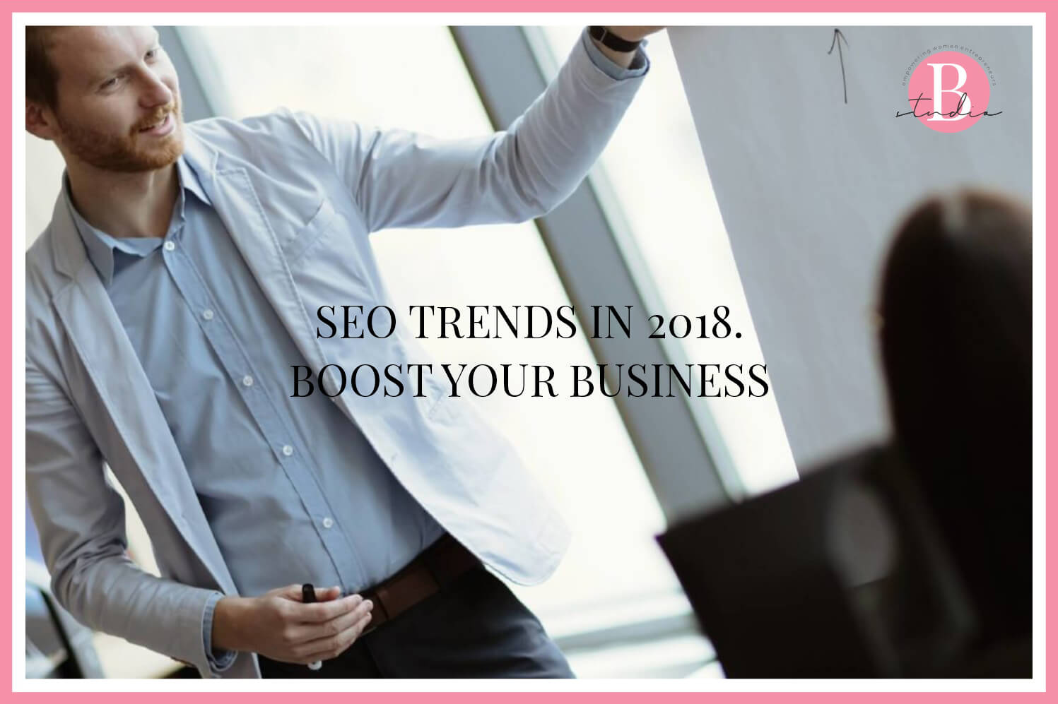 SEO trends in 2018. Boost your Business img