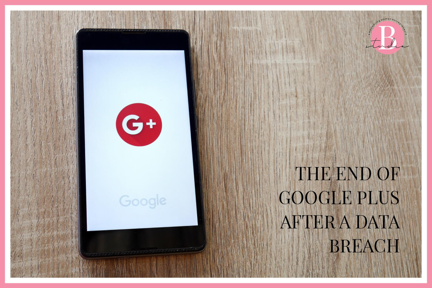 The End of Google Plus After a Data Breach img