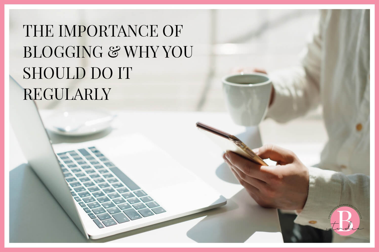 The Importance of Blogging & Why you should do it Regularly img