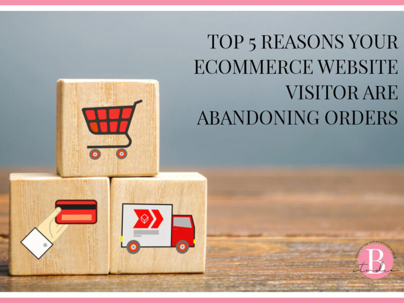 Top 5 reasons your eCommerce website visitor are abandoning orders
