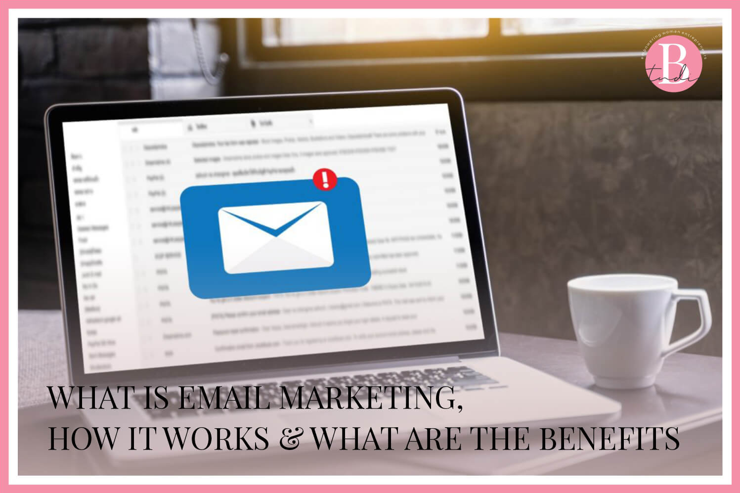 What is Email Marketing, How it works & What are the Benefits img